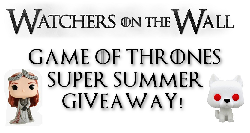 Game of Thrones Super Summer Giveaway